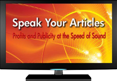 Speak your articles, profit, publicity, marketing, content