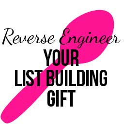 30 Days of LOA for Entrepreneurs – Day 3 – Reverse Engineer Your List Building Gift