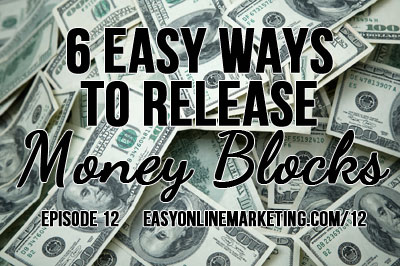 6 Easy Ways to Get Rid of Your Money Blocks