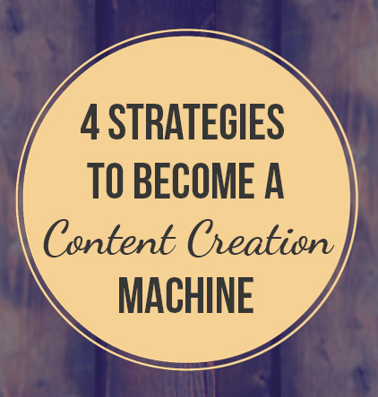 4 content creation strategies