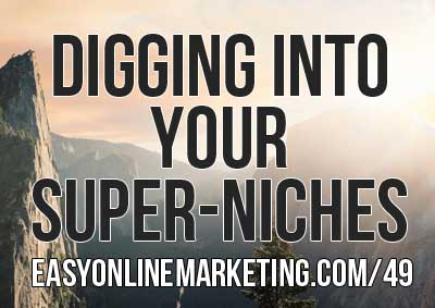 finding your niche and super-niches for email list building