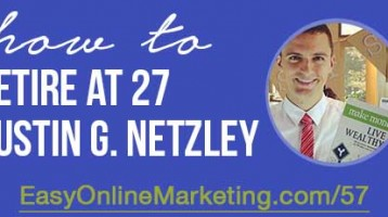 How to Retire Wealthy at 27 with Austin G. Netzley