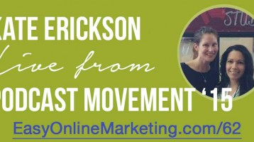 Kate Erickson of Entrepreneur on Fire – Live from Podcast Movement 15 #PM15