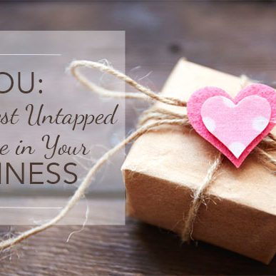 you are the greatest untapped resource in your business